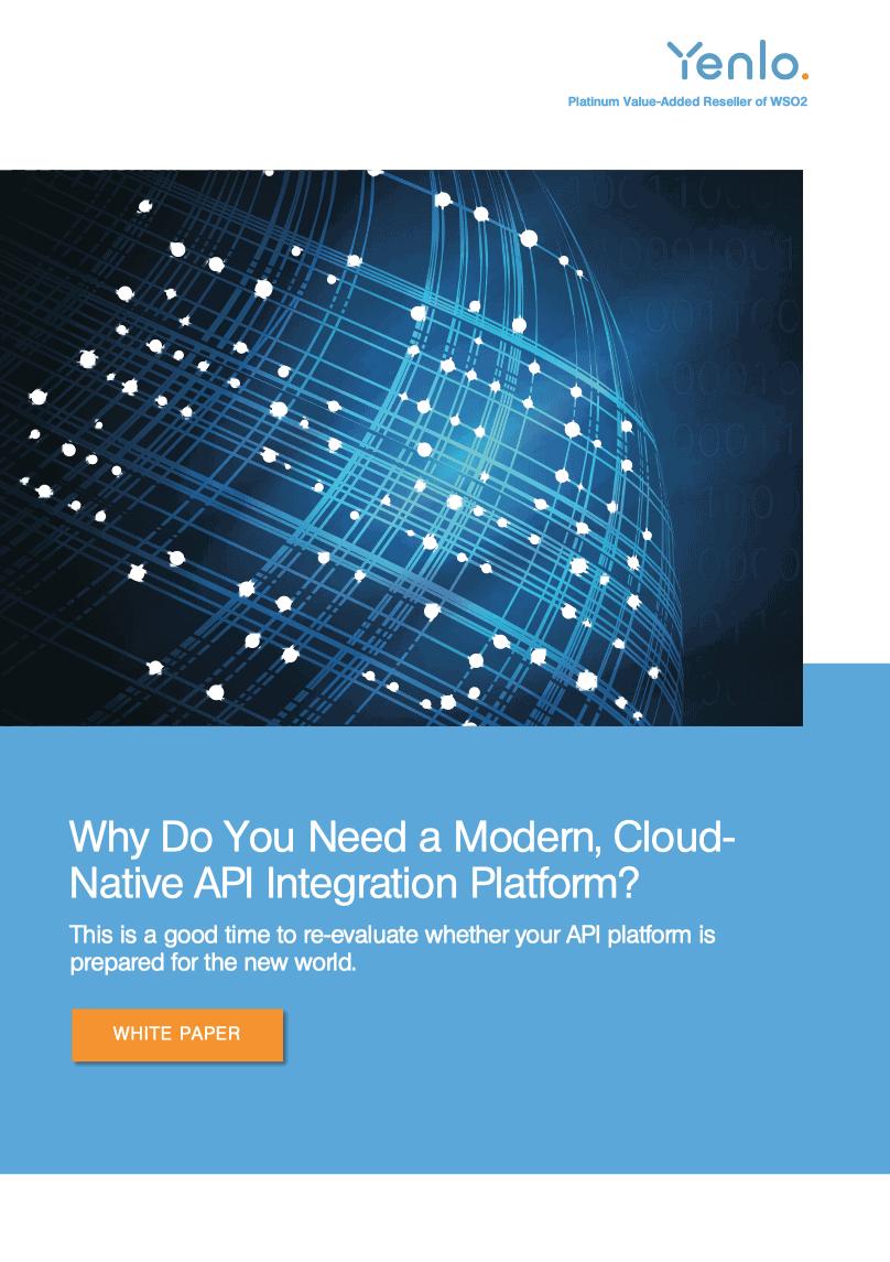 Whitepaper Why Do You Need a Modern Cloud Native API Integration Platform